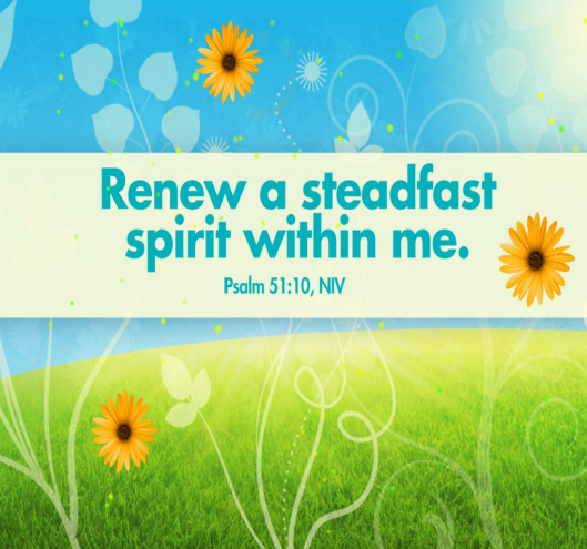 """Sunflowers in a field. Text reads """"Renew a steadfast spirit in me.—Psalm 51:10"""