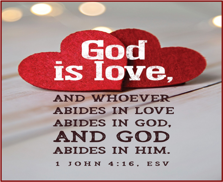 "A white background with red hearts. The text of 1 John 4:16b is seen: ""God is love, and whoever abides in love abides in God, and God abides in him."""